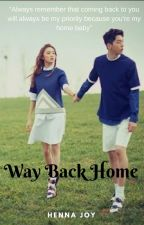 WAY BACK HOME by LigayangManok
