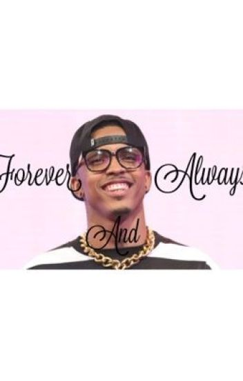 Forever and Always (TMOA Sequel)( August Alsina Story)
