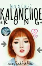 MENTAL GIRLS 2: Kalanchoe Kong #TOA2018 #KidlatAwards2018 by crazySaddistAlien