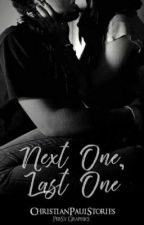 Next One, Last One (First Kiss Series #2) by ChristianPaulStories
