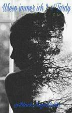 Wieso immer ich ? / Tardy/ by BlackAngelBella