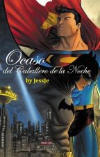 Ocaso del Caballero de la Noche by JessJeYaoi