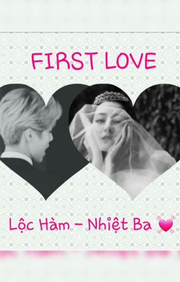 First Love - Fanfic LuBa