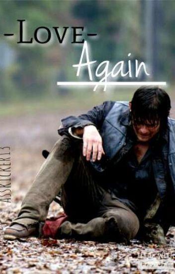 Love again || Daryl Dixon