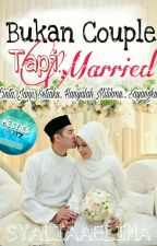 Bukan Couple Tapi Married by SyaliaaElina