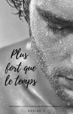 PLUS FORT QUE LE TEMPS by Karineplawczyk