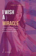 I wish a Miracle (Complete) by siinBae