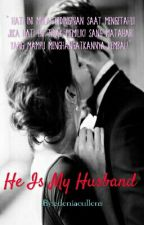 He is My Husband (Completed/Private) by edeniacullens