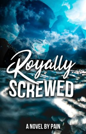 Royally Screwed by AntagonistPains