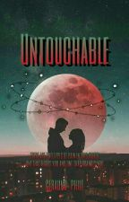 Untouchable (Unpredictable 2) by mybad_gangster09