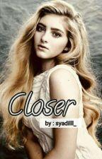 Closer by Syadilll_