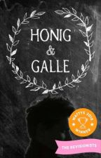 Honig & Galle {Wattys 2018} by OhName