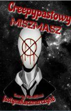 Creepypastowy Misz Masz vol. 3 by JustynaKaczmarczyk6