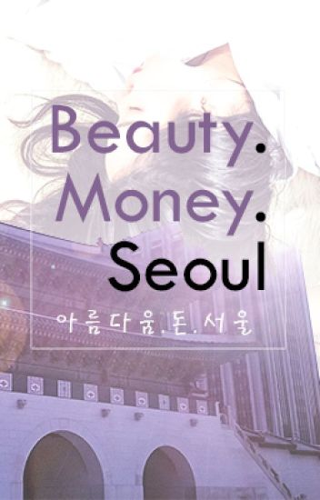 Beauty.Money.Seoul