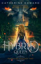 THE HYBRID QUEEN - 2# RANDOLPH SERIES | SAMPLE by Catherine_Edward