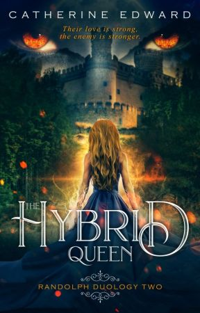THE HYBRID QUEEN - 2# RANDOLPH SERIES | ONGOING by Catherine_Edward