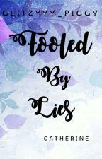 Fooled By Lies by Glitzyyy_Piggy