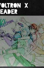 Voltron X Reader  by Sakura_Writer_chan