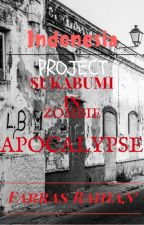 Indonesia Project: S.I.Z.A (Sukabumi In Zombie Apocalypse) by Fraihan