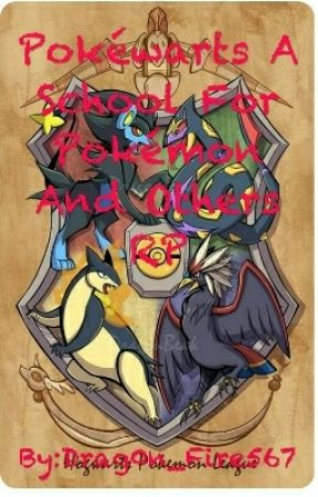 Pokéwarts A School For Pokémon And Others RP by Drag0n_Fire567