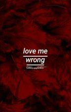 Love Me Wrong | Tzukook by telekinesisthetic