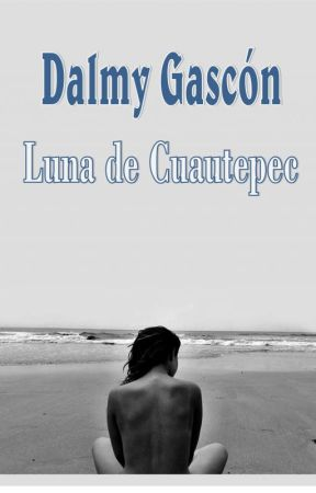 LUNA DE CUAUTEPEC by DalmyGascn