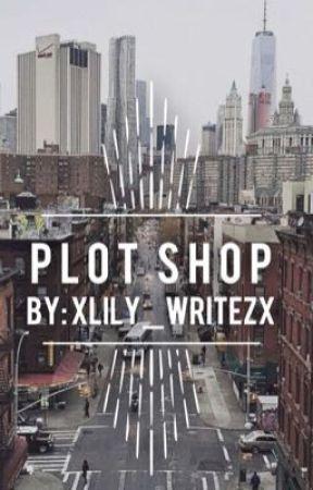 || Plot Shop ||  by xLily_Writezx
