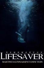 Lifesaver | m.g by damnmarcus