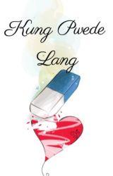 Kung pwede lang.... by CaTinBlack11