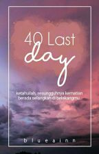 40 Last Day by BlueAinn