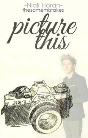 Picture This (Niall Horan Trilogy) by thesamemistakes