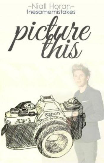 Picture This (Niall Horan Trilogy)