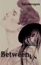 Between Us by SierraBerwynne