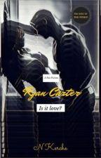 Is it love? Ryan POV FanFic by NKerche
