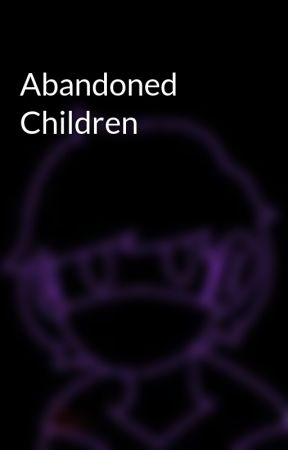 Abandoned Children by Neplay13