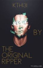 The Original Ripper (wattys2017) by kth131