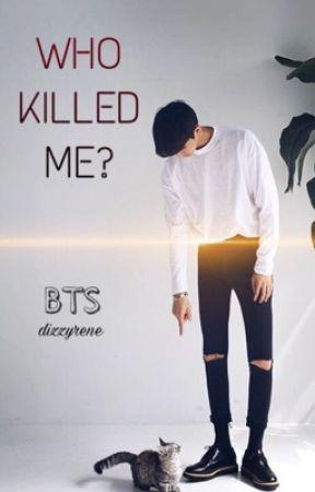 Who Killed Me | BTS [Düzenlendi] by dizzyrene
