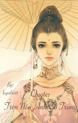 Quotes Trên Nền Ảnh Cổ Trang - Designed by Lynva