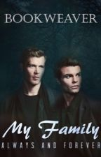 My Family - Vampire Diaries / The Originals Fan Fic by BookWeaver