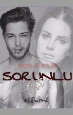 SORUNLU AŞK ☠ by elifamil