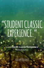 Student Classic Experience  by dblovebaymax