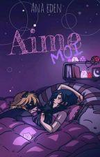 Aime-moi by Anayastasia