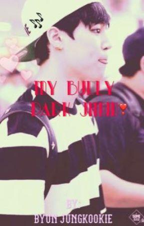 My Bully||Park Jimin  by YunoCloeGasai