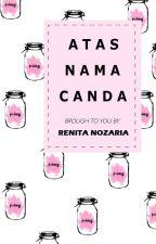 Atas Nama Canda by renitanozaria