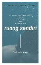 RUANG SENDIRI by zhabeela