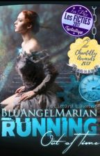Running Out of Time #Wattys2017 by BluAngelMarian