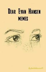 Dear Evan Hansen memes by IsabellaVeronica711
