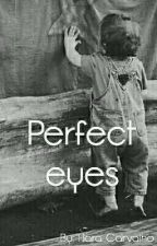 Perfect Eyes 1995 by CatioroPoZuido