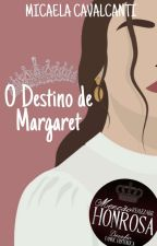 O Destino de Margaret by MicaelaCavalcanti