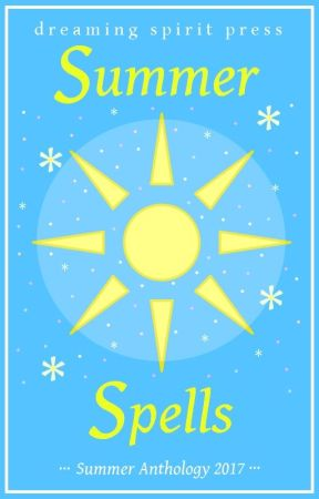 Summer Spells - a multi-author anthology of poetry and prose by DreamingSpiritPress